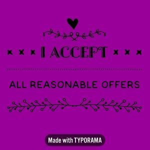 I ACCEPT ALL REASONABLE OFFER